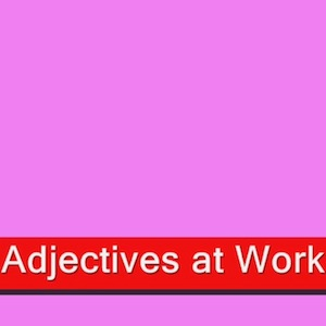 Adjectives at Work