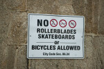 """No Rollerblades, Skateboards, or Bicycles"""
