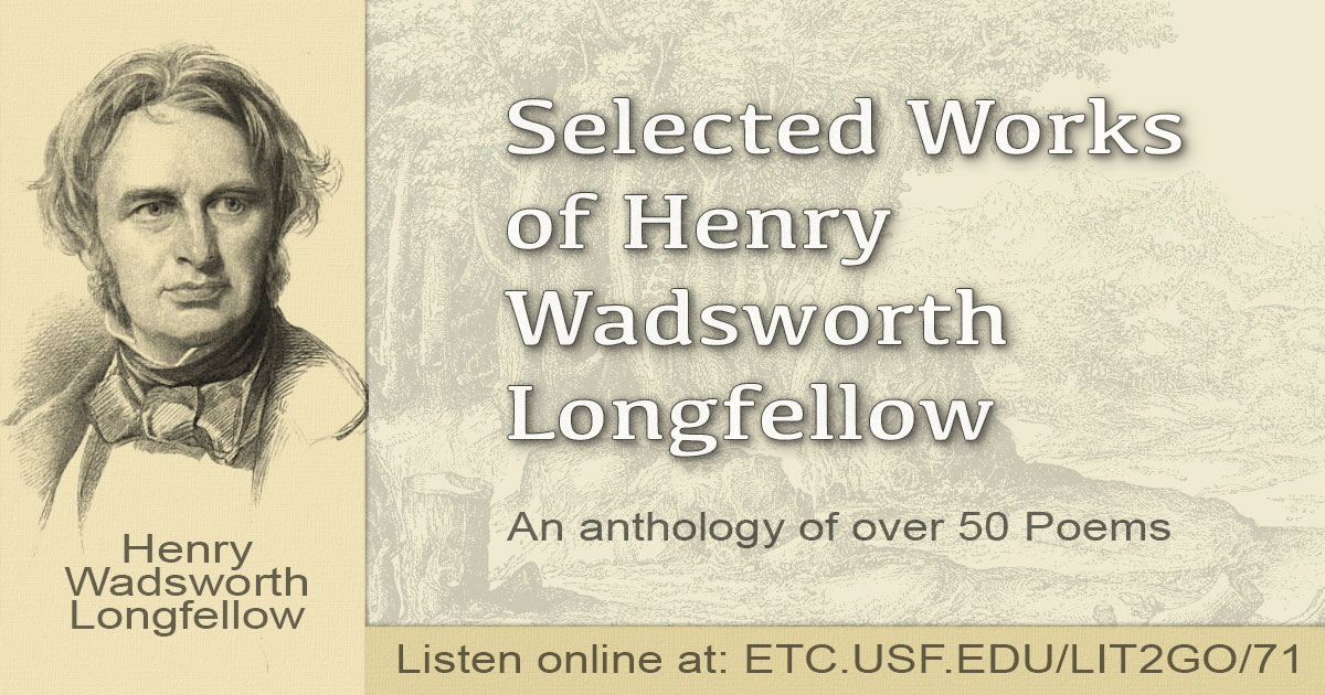 "the life and the works of henry wadsworth longfellow Henry wadsworth longfellow works about longfellow ""longfellow, henry wadsworth,"" in a short biographical dictionary of english literature by."