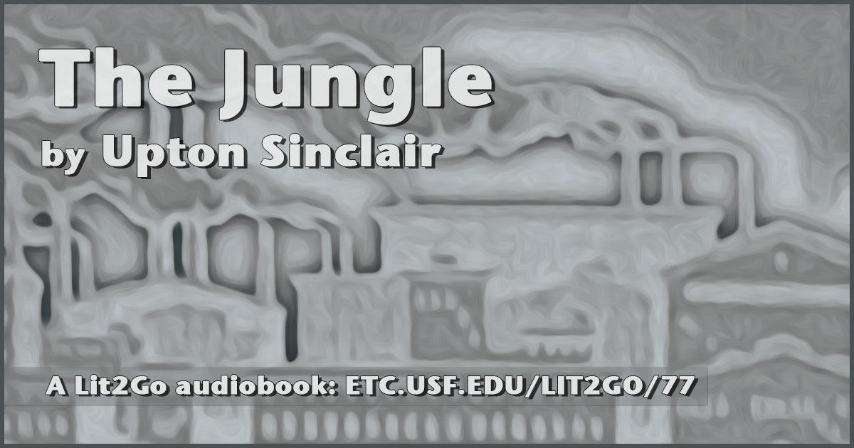Chapter 1   The Jungle   Upton Sinclair   Lit2Go ETC